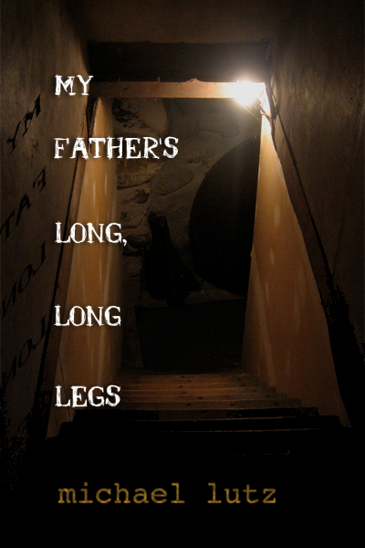 My Father's Long Long Legs by Michael Lutz sub-Q cover art