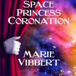 Space Princess Coronation by Marie Vibbert